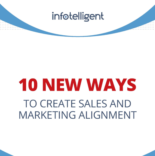 10 New Ways to Create Sales and Marketing Alignment